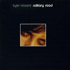 Solitary Road mp3 Album by Kyle Vincent