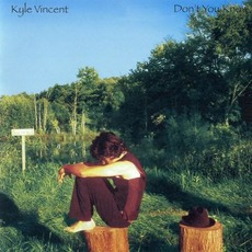 Don't You Know mp3 Album by Kyle Vincent