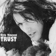 Trust mp3 Album by Kyle Vincent