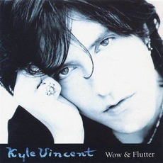 Wow & Flutter mp3 Album by Kyle Vincent