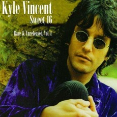 Sweet 16: Rare & Unreleased, Vol. 1 mp3 Album by Kyle Vincent