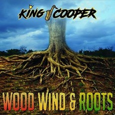 Wood, Wind & Roots mp3 Album by King Cooper