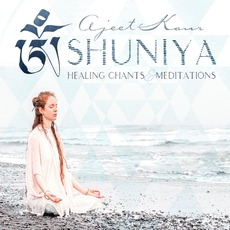 Shuniya: Healing Chants mp3 Album by Ajeet Kaur