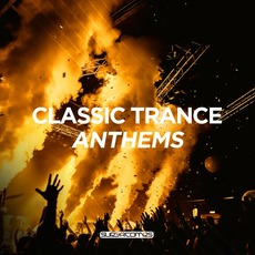 Classic Trance Anthems by Various Artists