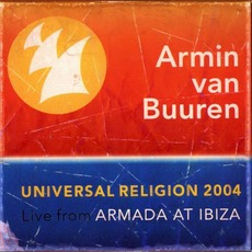 Universal Religion 2004: Live From Armada At Ibiza mp3 Compilation by Various Artists