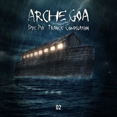 Arche Goa, Vol. 02: Die Psy-Trance Compilation by Various Artists
