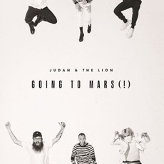 Going to Mars (!) mp3 Single by Judah & The Lion