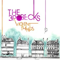 Violent Things mp3 Album by The Brobecks