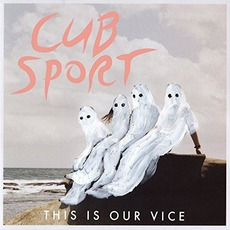 This Is Our Vice mp3 Album by Cub Sport