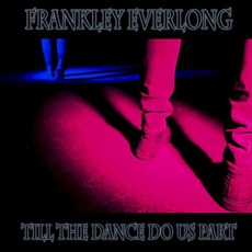 Till the Dance Do Us Part by Frankley Everlong