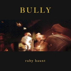 Bully mp3 Album by Ruby Haunt