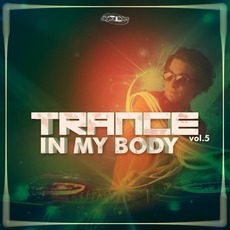 Trance In My Body, Vol. 5 mp3 Compilation by Various Artists