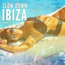 Slow Down Ibiza, Volume 1 by Various Artists