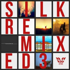 Silk Remixed 03 mp3 Compilation by Various Artists