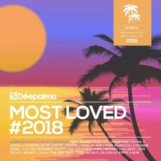 Deepalma presents Most Loved 2018 mp3 Compilation by Various Artists