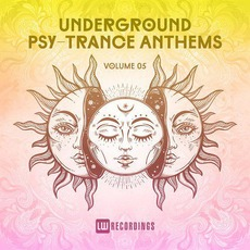 Underground Psy-Trance Anthems, Volume 05 mp3 Compilation by Various Artists