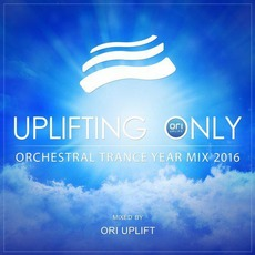 Uplifting Only: Orchestral Trance Year Mix 2016 by Various Artists