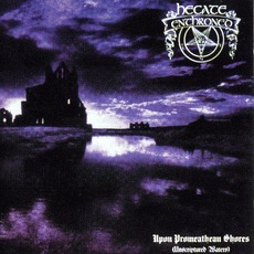 Upon Promeathean Shores (Unscriptured Waters) mp3 Album by Hecate Enthroned