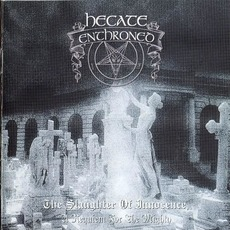 The Slaughter Of Innocence, A Requiem For The Mighty mp3 Album by Hecate Enthroned