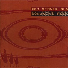 Bonanzas Rock mp3 Album by Red Stoner Sun