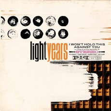 I Won't Hold This Against You (Japanese Edition) by Light Years