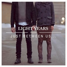 Just Between Us... mp3 Album by Light Years