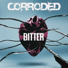 Bitter mp3 Album by Corroded