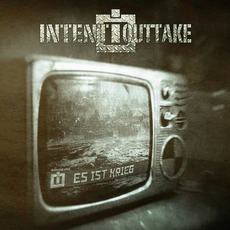 Es Ist Krieg mp3 Album by INTENT:OUTTAKE