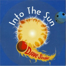 Into The Sun mp3 Album by Dave Sinclair