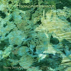 Humaninhuman mp3 Album by Thierry David & Fred Wallich