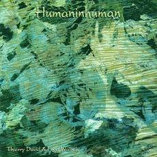 Humaninhuman mp3 Album by Thierry David & Fred Wallich