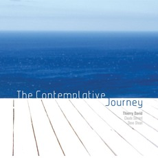 The Contemplative Journey mp3 Album by Thierry David, Claude Samard, Steve Shean