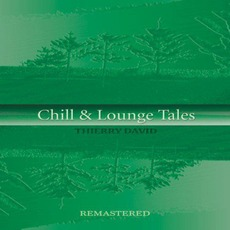 Chill & Lounge Tales (Remastered) mp3 Album by Thierry David