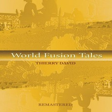 World Fusion Tales (Remastered) mp3 Album by Thierry David