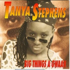 Big Things a Gwaan mp3 Album by Tanya Stephens