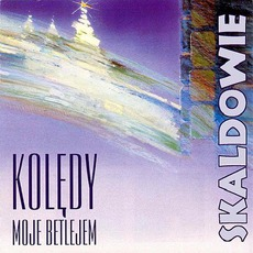 Kolędy: Moje Betlejem mp3 Album by Skaldowie