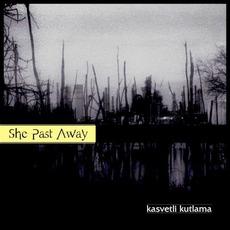 Kasvetli Kutlama mp3 Album by She Past Away