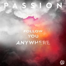Follow You Anywhere (Live) mp3 Live by Passion