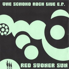 The Schoko Rock Live E.P. mp3 Live by Red Stoner Sun