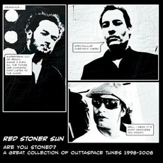 Are You Stoned? A Great Collection Of Outtaspace Tunes 1998-2008 mp3 Artist Compilation by Red Stoner Sun