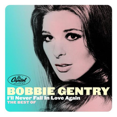 I'll Never Fall in Love Again: The Best Of mp3 Artist Compilation by Bobbie Gentry