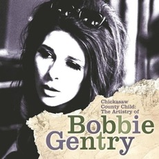Chickasaw County Child: The Artistry of Bobbie Gentry mp3 Artist Compilation by Bobbie Gentry