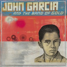 John Garcia and the Band of Gold by John Garcia And The Band Of Gold