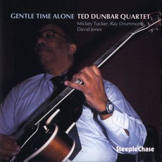 Gentle time alone by Ted Dunbar Quartet