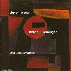 Croatian Variations mp3 Album by Steven Brown & Blaine L. Reininger