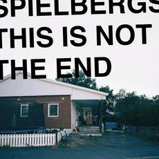 This Is Not the End by Spielbergs