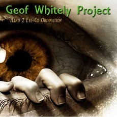 Hand 2 Eye Co Ordination mp3 Album by Geof Whitely Project