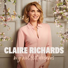My Wildest Dreams (Deluxe Edition) mp3 Album by Claire Richards