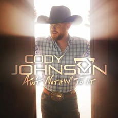 Ain't Nothin' to It mp3 Album by Cody Johnson