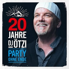 20 Jahre DJ Ötzi - Party ohne Ende mp3 Album by DJ Ötzi